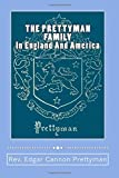 img - for THE PRETTYMAN FAMILY, In England And America, 1361-1968 book / textbook / text book