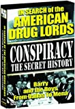Conspiracy - The Secret History: In Search of the American Drug Lords - Barry and the Boys, From Dallas To Mena