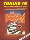 Tuning in: Microtonality in Electronic Music (0881886335) by Wilkinson, Scott R.