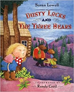 Dusty Locks and the Three Bears: Susan Lowell, Randy Cecil