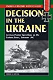 img - for Decision in the Ukraine: German Panzer Operations on the Eastern Front, Summer 1943 (Stackpole Military History Series) book / textbook / text book