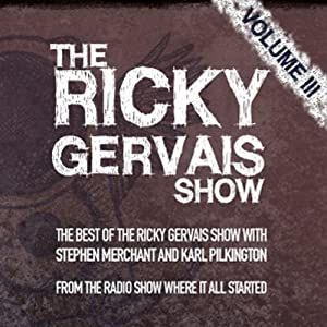 The Xfm Vault: The Best of the Ricky Gervais Show with Stephen Merchant and Karl Pilkington: From the Radio Show Where it All Started | [Ricky Gervais, Stephen Merchant, Karl Pilkington]