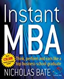 Instant MBA: Think, Perform and Earn Like a Top Business School Graduate (52 Brilliant Ideas) Review