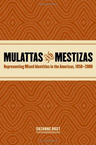 Mulattas and Mestizas: Representing Mixed Identities in...