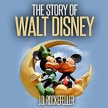 The Story of Walt Disney | Livre audio Auteur(s) : J.D. Rockefeller Narrateur(s) : Hugh Harper