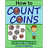 How to Count Coins (For Kids Ages 3-10)