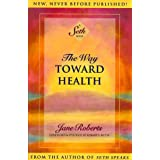 Way Toward Health: A Seth Bookby Jane Roberts