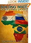 Building BRICs: The New Scramble For...