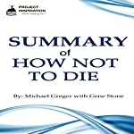 Summary of How Not to Die by Michael Greger, MD with Gene Stone |  Project Inspiration
