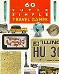 60 Super Simple Travel Games