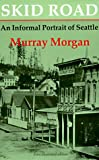 Skid Road: An Informal Portrait of Seattle (0295958464) by Morgan, Murray Cromwell