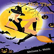 It's Not the Great Pumpkin, Maxie Duncan: Maxie Duncan, Book 1.5 | Melissa L. Webb