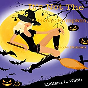 It's Not the Great Pumpkin, Maxie Duncan Audiobook