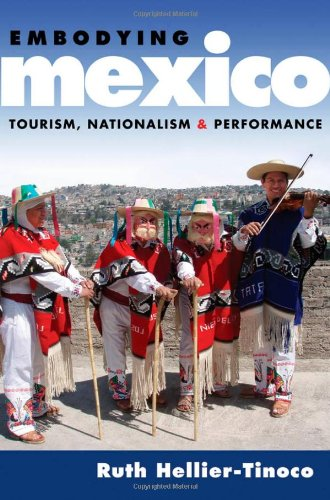 Embodying Mexico: Tourism, Nationalism & Performance (Currents in Latin American & Iberian Music)