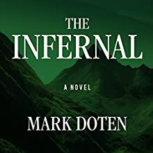 The Infernal: A Novel (       UNABRIDGED) by Mark Doten Narrated by Neil Shah