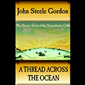 A Thread Across the Ocean | [John Steele Gordon]