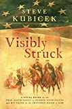 img - for Visibly Struck: A Novel Based on the True Experiences of George Washington and His Faith in the Invisible Hand of God book / textbook / text book