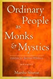 Ordinary People As Monks & Mystics: Lifestyles for Spiritual Wholeness (0809142848) by Sinetar, Marsha