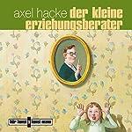 Der kleine Erziehungsberater | Axel Hacke