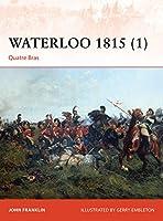 Waterloo 1815 (1): Quatre Bras (Waterloo Campaign)