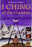 I Ching of the Goddess (186204841X) by Walker, Barbara G.