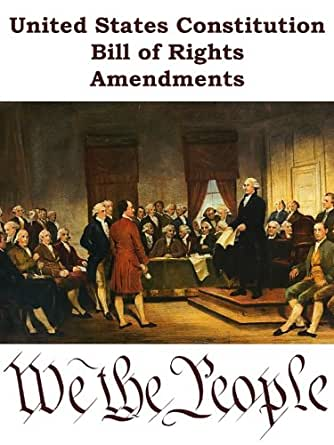 United States Constitution, Bill of Rights, Amendments ...