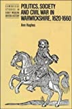 img - for Politics, Society and Civil War in Warwickshire, 1620-1660 (Cambridge Studies in Early Modern British History) book / textbook / text book