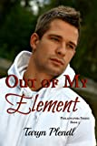 Out of My Element (Philadelphia Series Book 3)