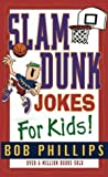Slam Dunk Jokes for Kids (0736913467) by Phillips, Bob
