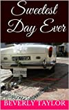Sweetest Day Ever (A Sweetest Day Romance)