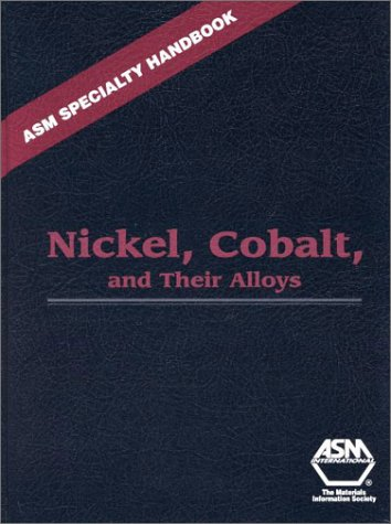 Nickel, Cobalt, and Their Alloys (Asm Specialty Handbook)