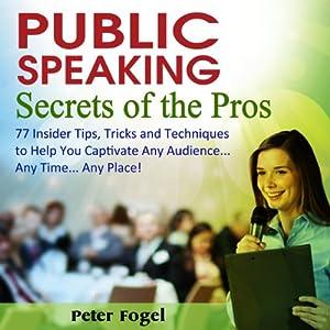 Public Speaking Secrets of the Pros Audiobook