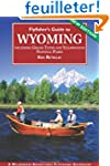 Flyfisher's Guide to Wyoming: Includi...