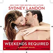 Weekends Required: A Danvers Novel, Book 1 | [Sydney Landon]