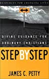 Step by Step: Divine Guidance for Ordinary Christians (Resources for Changing Lives)