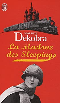 La Madone des Sleepings par Dekobra