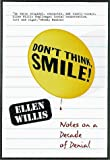 DON'T THINK, SMILE!: Notes on a Decade of Denial (0807043206) by Ellen Willis