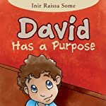 David Has a Purpose | Inir Raissa Some