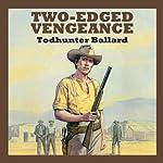 Two-Edged Vengeance | Todhunter Ballard