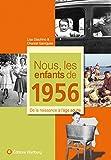 echange, troc Lisa Giachino, Chantal Garrigues - Nous, les enfants de 1956 : De la naissance à l'âge adulte