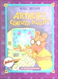 Arthur's Computer Disaster (Arthur Adventures) (060617382X) by Brown, Marc Tolon