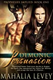 Demonic Persuasion (Prophesies Implied) by Mahalia Levey