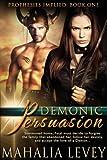 Demonic Persuasion (Prophesies Implied) by Mahalia Levey