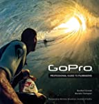 GoPro: Professional Guide to Filmmaki...