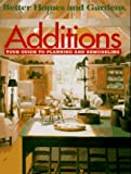 Additions: Your Guide to Planning and Remodeling (Better Homes and Gardens) - 0696206358