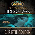 World of Warcraft: Jaina Proudmoore: Tides of War (       UNABRIDGED) by Christie Golden Narrated by Justine Eyre