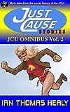 JCU Omnibus, Vol. 2 (Just Cause Universe Book 8)