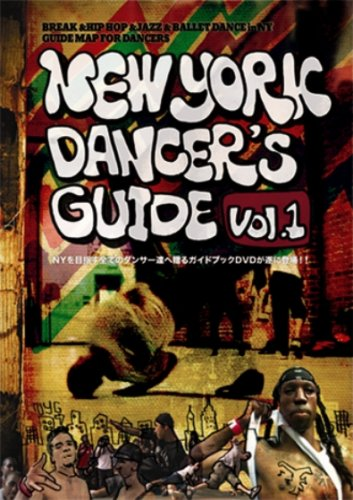NEW YORK DANCER'S GUIDE Vol.1 [DVD]