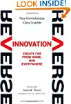 Reverse Innovation: Create Far From H...