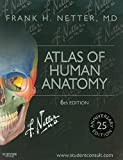 Atlas of Human Anatomy: Including StudentConsult Interactive Ancillaries and Guides, 6e (Netter Basic Science)